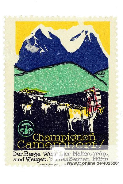 Reklamemarke  Champignon Camembert  Der Berge Weiss  der Matten Grün sind Zeugen bei des Sennen Müh'n Reklamemarke, Champignon Camembert, Der Berge Weiss, der Matten Grün sind Zeugen bei des Sennen Müh'n