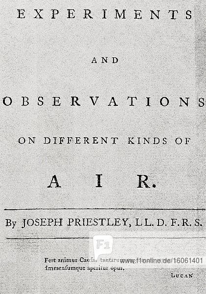 Title page of Priestley's Experiments and observations upon different kinds of air  1774. Joseph Priestley  1733 – 1804. English Separatist theologian  natural philosopher  chemist  innovative grammarian  multi-subject educator  and liberal political theorist. From Selected Readings in the History of Physiology  published 1930.